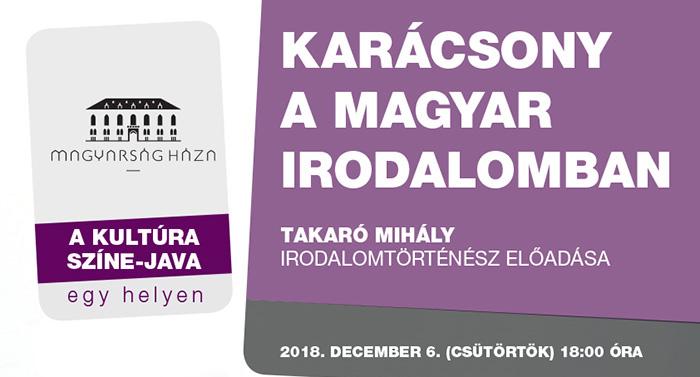 Karácsony a magyar irodalomban | Takaró Mihály előadása | 12.06.